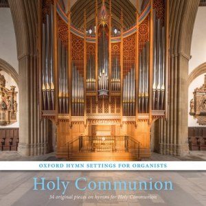 Oxford Hymn Settings for Organists Vol 7: Holy Communion