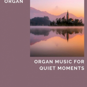 Organ Music for Quiet Moments